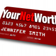 Your Net Worth Credit Card Debt Rating Value - Stock Photo