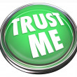 Trust Me Round Green Button Honest Trustworthy Reputation — Zdjęcie stockowe
