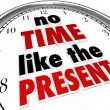 No Time Like the Present Clock Punctuality No Procrastination — Stock Photo #21848881