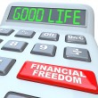 Stock Photo: Financial Freedom Good Life Words on Calculator
