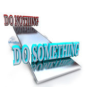 Do Something vs Doing Nothing - Taking a Stand — Stock Photo