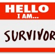 Hello I Am a Survivor Nametag Surviving Disease Perseverance — Stock Photo