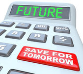 Calculator Words Future Button Save for Tomorrow — Stock Photo