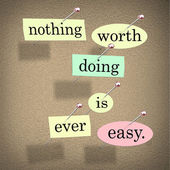 Nothing Worth Doing is Ever Easy Saying Quote Bulletin Board — 图库照片