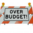 Over Budget Barricade Blockade Financial Danger - Stock Photo