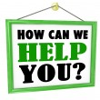 How Can We Help You Hanging Store Sign Helpful Service - Stock Photo