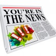 You're in the News Newspaper Attention Exposure - Stock Photo