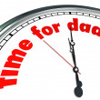Time for Dad Clock Fatherhood Father's Day Appreciation - Stock Photo