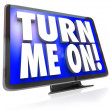 Turn Me On Words TV HDTV Television Watch Program - Stock Photo