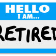 Hello I Am Retired Words Nametag Sticker Older Person — Stock Photo #25225355