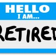 Stock Photo: Hello I Am Retired Words Nametag Sticker Older Person