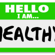 Stock Photo: Hello I Am Healthy Words Nametag Sticker Physical Fitness