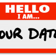 Royalty-Free Stock Photo: Hello I Am Your Date Words Nametag Sticker Romance Dating