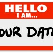 Stock Photo: Hello I Am Your Date Words Nametag Sticker Romance Dating
