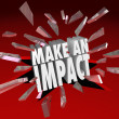 Make an Impact 3D Words Breaking Glass Important Difference - Foto de Stock
