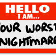 Royalty-Free Stock Photo: Hello I am Your Worst Nightmare Nametag Sticker