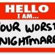 Hello I am Your Worst Nightmare Nametag Sticker - Stock Photo