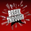 Breakthrough Break Through Word Glass Breaking - Stock Photo