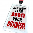 Ask Me How I Can Boost Your Business Badge — Stock Photo #25225789