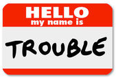 Hello My Name is Trouble Nametag Sticker — Stock Photo