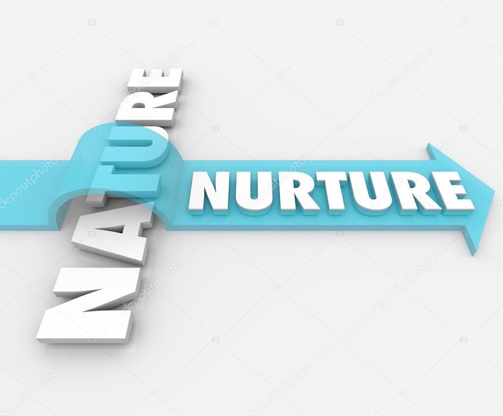 Nurture Over Nature