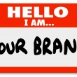 Nametag Hello I am Your Brand Marketing Yourself Networking — Stock Photo