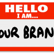 Nametag Hello I am Your Brand Marketing Yourself Networking — Stock Photo #26152185