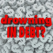 Stock Photo: Drowning in Debt Words Dollar Sign Background Bankruptcy