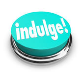 Indulge Word Button Satisfy Treat Yourself to Guilty Pleasure — Stock Photo