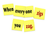 When Everyone Zigs You Zag Sticky Notes Saying Quote — Stock Photo