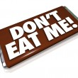 Don't Eat Me Words Chocolate Candy Bar Unhealthy Junk Food — Stock Photo #28656773
