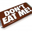 Stock Photo: Don't Eat Me Words Chocolate Candy Bar Unhealthy Junk Food