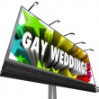Gay Wedding Billboard Sign Banner Homosexual Marriage — Stock Photo