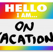 Name Tag Hello I Am On Vacation Sticker Nametag — Stock Photo