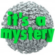 It's a Mystery Question Mark Ball Uncertainty Unknown — Foto de Stock