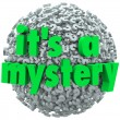 It's a Mystery Question Mark Ball Uncertainty Unknown — 图库照片