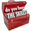 Stock Photo: Do You Have Skills Toolbox Experience Abilities