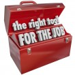 The Right Tool for the Job Toolbox Experience Skills — Stock Photo
