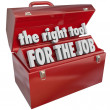 The Right Tool for the Job Toolbox Experience Skills — Stock Photo #32469671