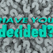 Have You Decided Final Answer Choice Question Mark Background — Stock Photo #32470875