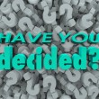 Have You Decided Final Answer Choice Question Mark Background — Stock Photo