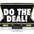 Do the Deal Briefcase Words Close Sale — Stock Photo