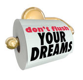 Don't Flush Your Dreams Toilet Paper Roll — Stock Photo