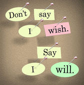 Don't Say I Wish, Say I Will Saying Quote Bulletin Board — Stock Photo