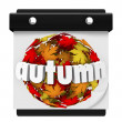 Autumn Leaves Ball Calendar Start Change Season — Stock Photo #39070787
