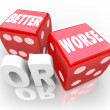 Foto de Stock  : Better Worse Two Red Dice Words Improve Chance