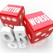 Better Worse Two Red Dice Words Improve Chance — ストック写真