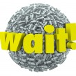 Wait Word Exclamation Point Mark Sphere Delay Stop — Stockfoto