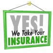 Yes We Take Your Insurance Doctor Office Health Care Sign — стоковое фото #39071577