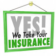Yes We Take Your Insurance Doctor Office Health Care Sign — Stockfoto #39071577